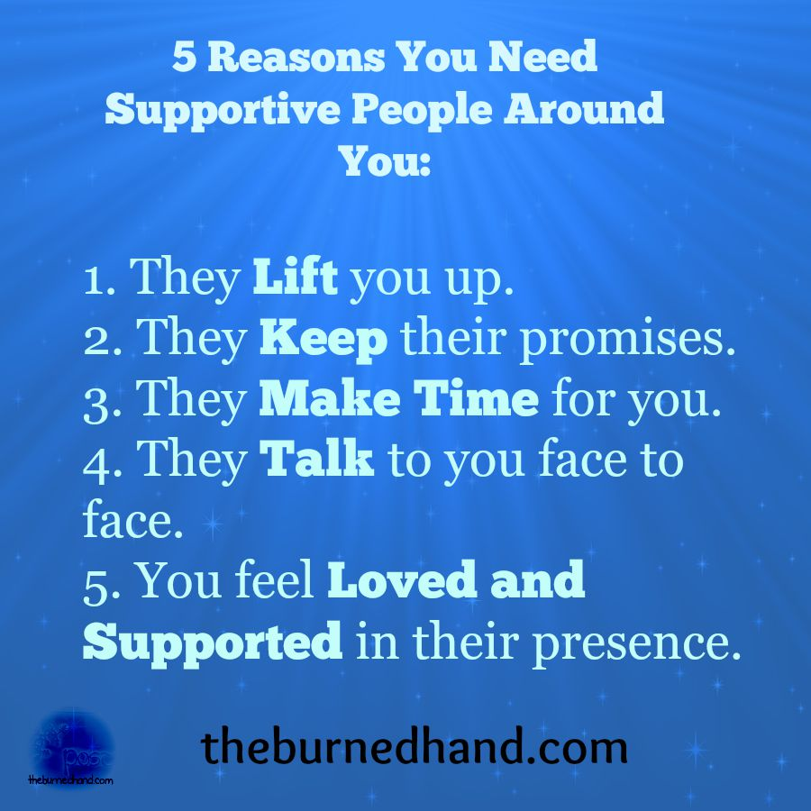 5 reasons you need supportive people the burned hand - Good reasons need redecorate ...